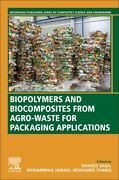 Biopolymers And Biocomposites From Agro-waste For Packaging Applications