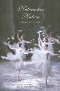 Nutcracker Nation How An Old World Ballet Became A Christmas Tradition In ...