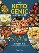 The Ketogenic Manual For Weight Loss [5 In 1] Learn The Healthy Attitude T...