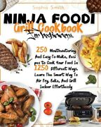 Ninja Foodi Grill Cookbook For Beginners 250 Mouthwatering And Easy-to-mak...