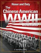 Honor And Duty The Chinese American Wwii Veterans