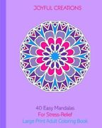 40 Easy Mandalas For Stress Relief Large Print Adult Coloring Book