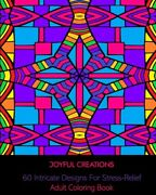 60 Intricate Designs For Stress-relief Adult Coloring Book