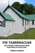 Tin Tabernacles And Other Corrugated Iron Buildings In Scotland