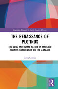 The Renaissance Of Plotinus The Soul And Human Nature In Marsilio Ficinoand039s...