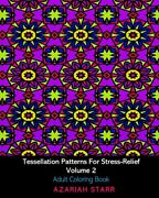 Tessellation Patterns For Stress-relief Volume 2 Adult Coloring Book