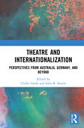 Theatre And Internationalization Perspectives From Australia, Germany, And...