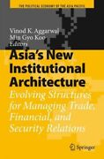 Asia's New Institutional Architecture Evolving Structures For Managing Tra...