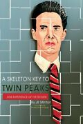 A Skeleton Key To Twin Peaks One Experience Of The Return