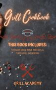 Grill Cookbbok This Book Includes Treager Grill Bible And Ninja Foodi Gri...