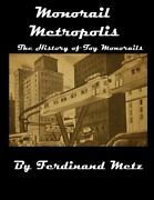 Monorail Metropolis, History Of Toy Monorails By Ferdinand Metz And Hannah Erin