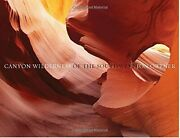 Canyon Wilderness Of Southwest Deluxe Edition By Jon Ortner And Greer Chesher Vg
