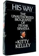 His Way The Unauthorized Biography Of Frank Sinatra By Leo P. Kelley 1986,...