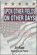 Upon Other Fields On Other Days College Football's By Jim Koger - Hardcover