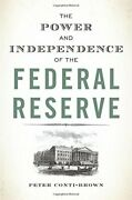 Power And Independence Of Federal Reserve By Peter Conti-brown - Hardcover Mint