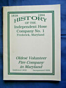 1818-1994 History Of The Independent Hose Company 1 Frederick Md 66 Page Book