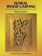 Floral Wood Carving Full Size Patterns And Complete By Mack Sutter Mint