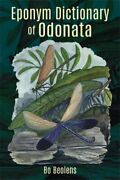 Eponym Dictionary Of Odonata By Bo Beolens - Hardcover Excellent Condition