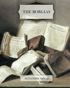 Borgias By Alexandre Dumas Brand New