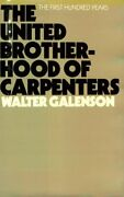United Brotherhood Of Carpenters First Hundred Years By Walter Galenson Vg+