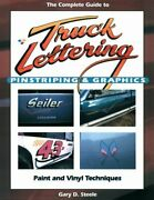 Complete Guide To Truck Lettering Pinstriping And Graphics By Gary D. Steele Mint