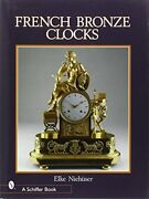 French Bronze Clocks 1700-1830 A Study Of Figural Images By Nieh Elke Ser Vg