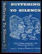 Suffering To Silence 29th Texas Cavalry, Csa, Regimental By John C. Mint