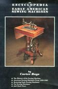 Encyclopedia Of Early American Sewing Machines By Carter Bays - Hardcover