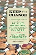 Keep Change A Collectorand039s Tales Of Lucky Pennies By Harley J. Spiller Mint