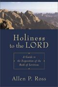 Holiness To Lord A Guide To Exposition Of Book Of By Allen P. Ross - Hardcover