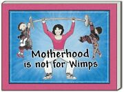 Motherhood Is Not For Wimps By Catherine Burr And Tim Burr Mint Condition