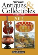 Warman's Antiques And Collectibles 2012 Price Guide By Mark F. Moran Excellent