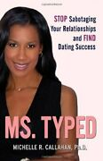 Ms. Typed Stop Sabotaging Your Relationships And Find By Callahan Michelle R.