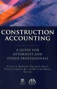 Construction Accounting A Guide For Attorneys And Other By Patrick A. Mcgeehin