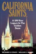 California Saints A 150-year Legacy In Golden State By Richard O. Cowan New