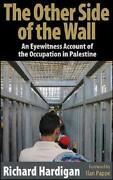 Other Side Of Wall An Eyewitness Account Of Occupation In By Richard Hardigan
