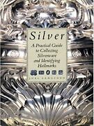 Silver A Practical Guide To Collecting Silverware And By Joel Langford New