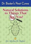 Dr Bader's Pest Cures Hardcover Book Natural Solutions To Things That Bug You