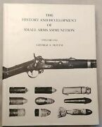 The History And Development Of Small Arms Ammunition Vol 1 By George A Hoyem