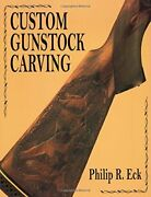 Custom Gunstock Carving By Phillip R. Eck Mint Condition