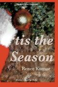 And039tis Season Riverbend Chronicles Volume 3 By Renee Kumor Mint Condition