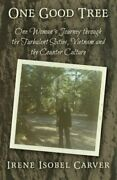 One Good Tree One Womanand039s Journey Through Turbulent By Irene Isobel Carver Vg
