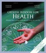 Crystal Wisdom For Health Discover How To Bring Health By Stephanie Harrison