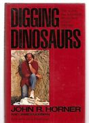 Digging Dinosaurs Search That Unraveled Mystery Of Baby By John R. Horner New