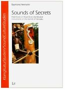 Sounds Of Secrets Field Notes On Ritual Music And Musical By Raymond Ammann