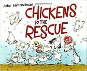 Chickens To Rescue By John Himmelman Excellent Condition