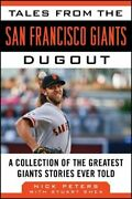 Tales From San Francisco Giants Dugout A Collection Of By Nick Peters And Stuart