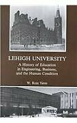 Lehigh University A History Of Education In Engineering, By W. Ross Yates Vg+