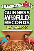 Guinness World Records Fun With Food I Can Read Level 2 By Christy Webster