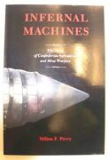 Infernal Machines Story Of Confederate Submarine And Mine By Milton F. Perry